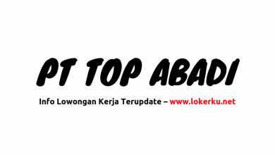 Photo of Lowongan Kerja PT Top Abadi 2020