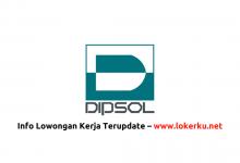 Photo of Lowongan Kerja PT Dipsol Indonesia 2020